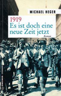 Michael Heger: 1919 – Es ist doch eine neue Zeit jetzt.