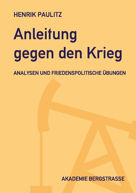 Henrik Paulitz: Anleitung gegen den Krieg