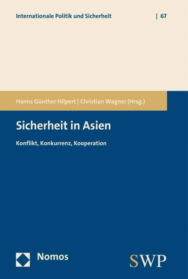 Sicherheit in Asien - Konflikt, Konkurrenz, Kooperation