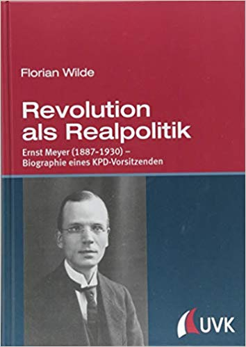 Revolution als Realpolitik: Ernst Meyer (1887-1930)