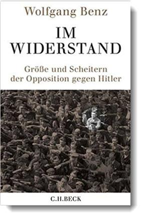 Wolfgang Benz: Im Widerstand