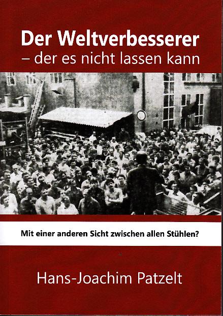 Hans-Joachim Patzelt: Der Weltverbesserer